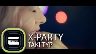 X-Party & Crump - Taki typ (Oficjalny Teledysk)