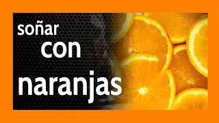 Soñar con naranjas 🍊 Sé tu mismo; pero no te confíes