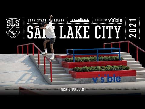 2021 SLS Salt Lake City | Men's PRELIMS | Full Event Replay