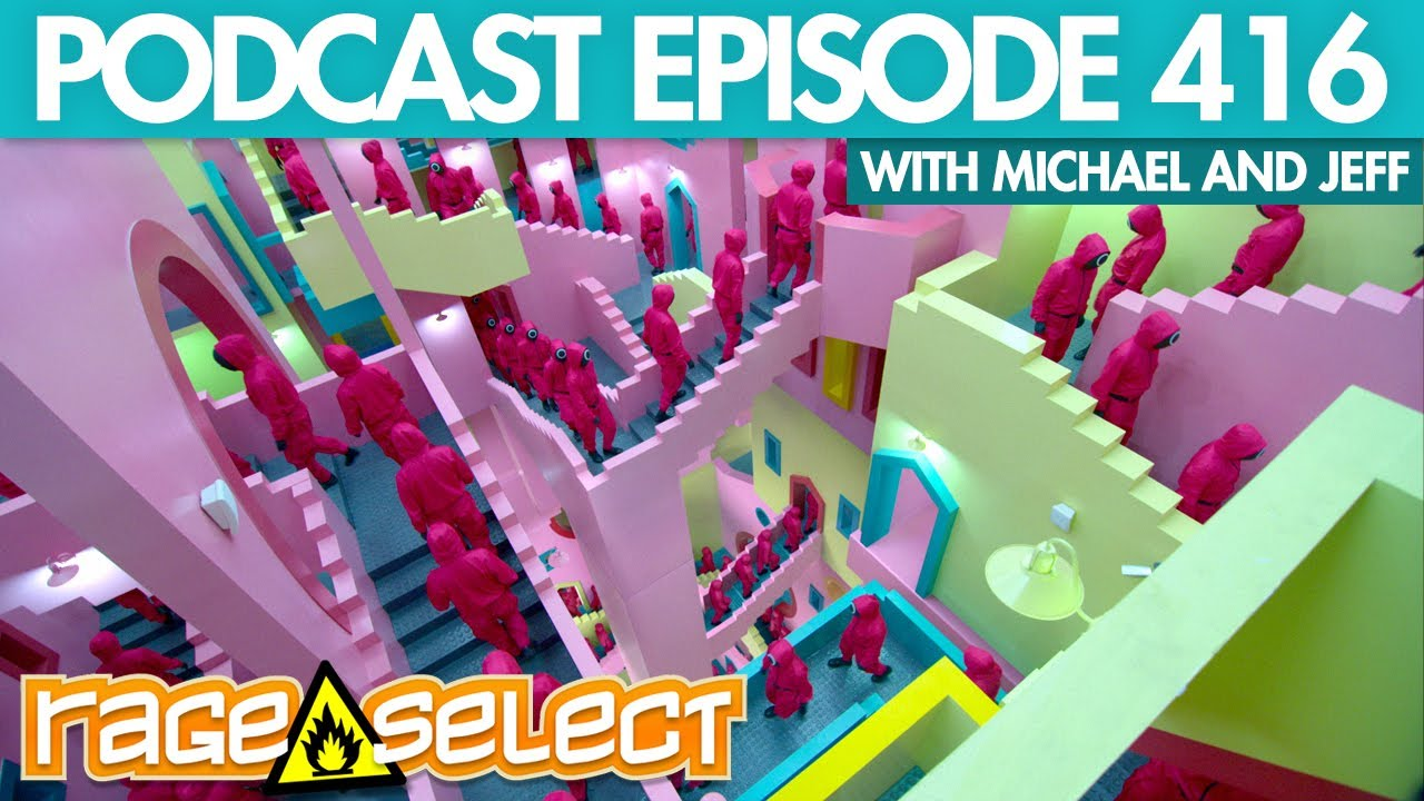 The Rage Select Podcast: Episode 416 with Michael and Jeff!