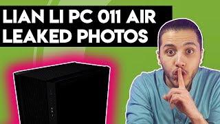 Lian-Li PC O11 AIR Leaked Photos !