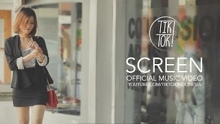 Tik! Tok! - Screen (Official Music Video)