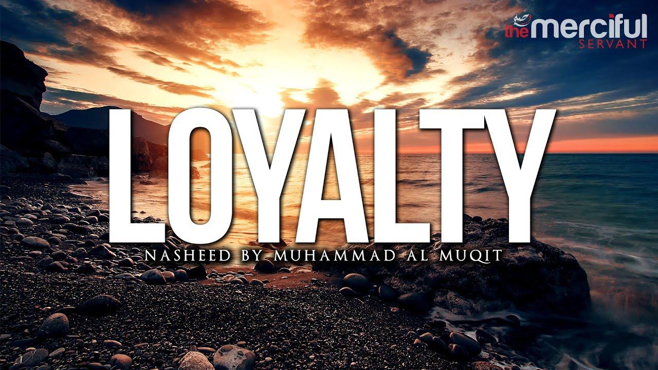 Download Loyalty Nasheed by Muhammad al Muqit