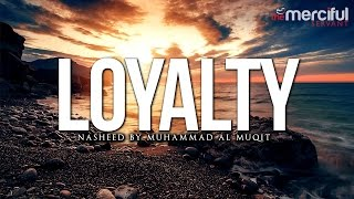 Loyalty Nasheed by Muhammad al Muqit thumbnail
