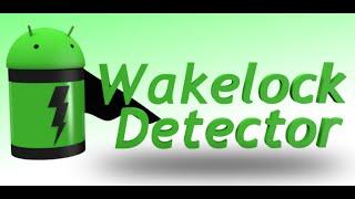 wakelock Detector - Сохранение заряда аккамулятора Вашего смартфона