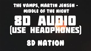 The Vamps, Martin Jensen - Middle Of The Night (8D AUDIO) | 8D Nation