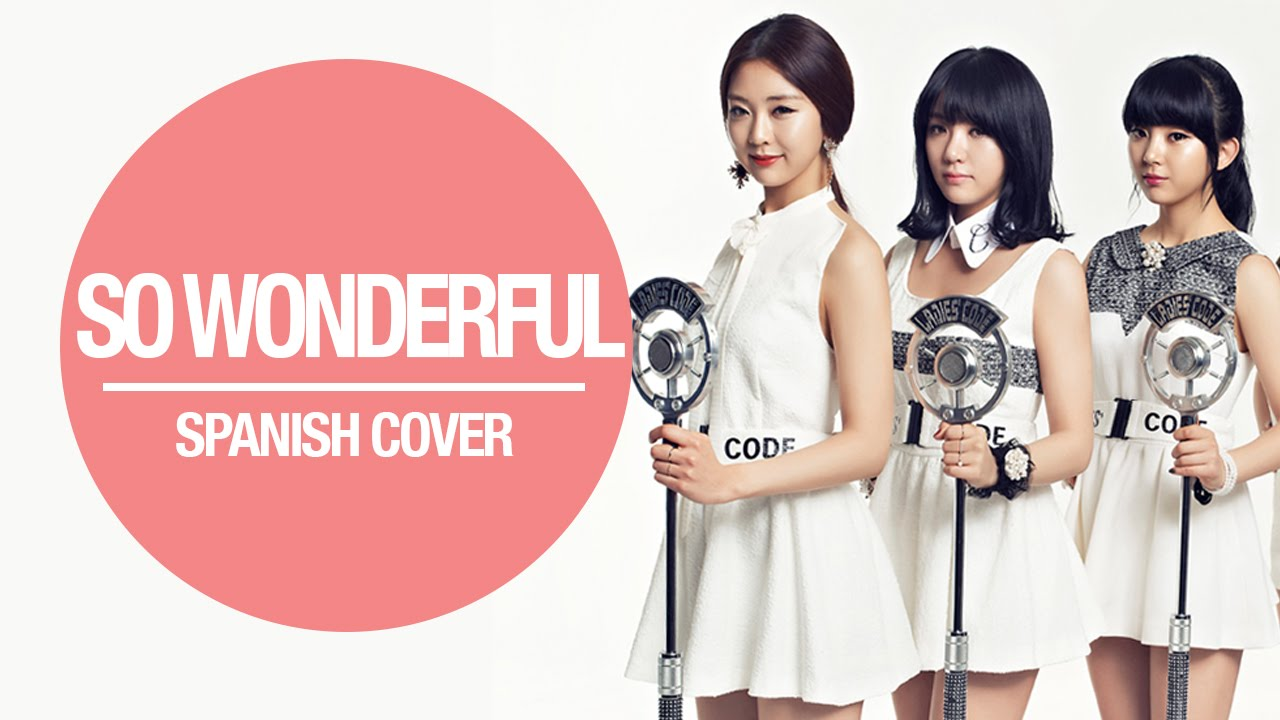 so wonderful ladies code cover espa241ol youtube