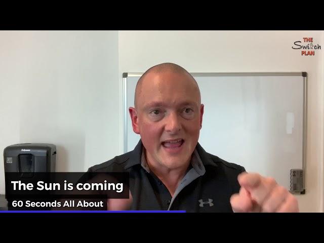 Sun is coming