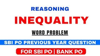Inequalities Word Problem Reasoning Tricks For SBI PO / Clerk  2018 Exam