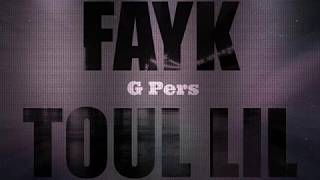G Pers - Fayk Toul Lil (New Single 2014)