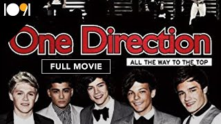 One Direction: All the Way to the Top (FULL DOCUMENTARY)