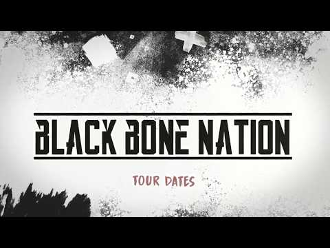 Black Bone Nation Tour Dates - 2018