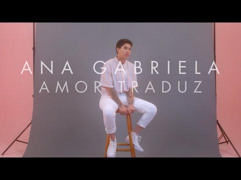 Ana Gabriela – Amor Traduz (Letra)