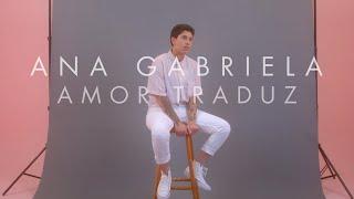 Baixar Ana Gabriela  - Amor Traduz (Videoclipe Oficial)