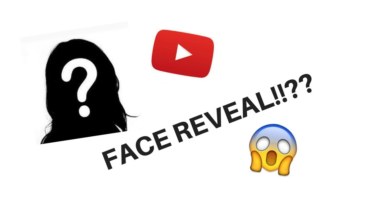 Face Reveal Youtube