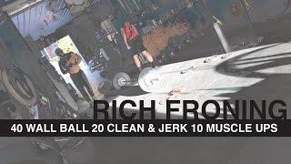 Rich Froning - 1 Set Every 10:00: WB, CJ, MU
