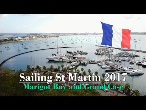 Sailing St Martin 2017 - Marigot Bay and Grand Case March 2017