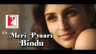 Meri Pyaari Bindu - starring Parineeti & Ayushman
