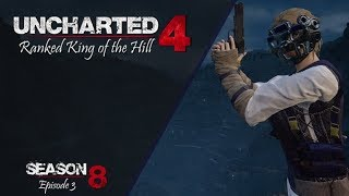 Uncharted 4 Ranked King of the Hill | Season 8 (Episode 3)