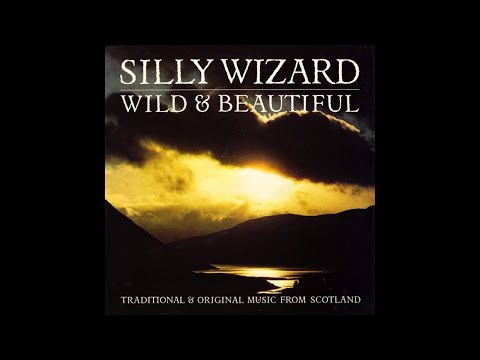 Silly Wizard - Wild & Beautiful (Full album)