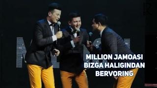Million jamoasi - Bizga haligindan bervoring