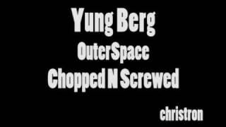 Yung Berg Outerspace Chopped N Screwed