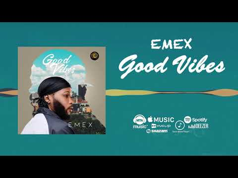 Emex E.O.T - GOOD VIBES [Official Audio]