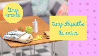 Tiny Chipotle Burrito | Tiny Kitchen