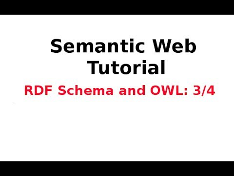 Semantic Web Tutorial 11/14: RDF Schema and OWL 3/4
