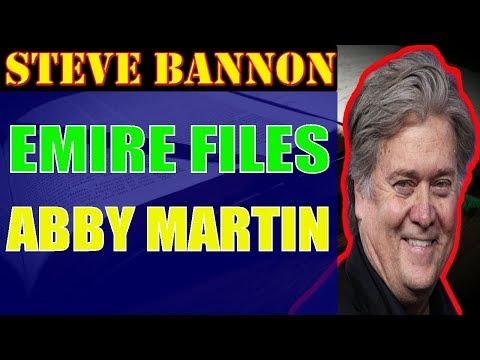 Steve Bannon ❤ Empire Files  Abby Martin Exposes Steve Bannon,November 19,2017