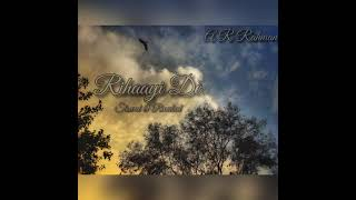 Rihaayi De - A R Rahman | Slowed & Reverbed