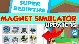 🧲 ROBLOX Magnet Simulator Update 13 🧲 - NEW OP PETS and SUPER REBIRTH