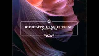 Jeff Bennett´s Lounge Experience - I Am