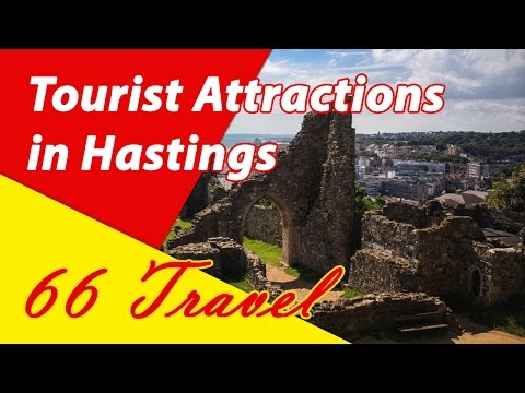 List 13 Tourist Attractions in Hastings, England | Europe Travel Guide
