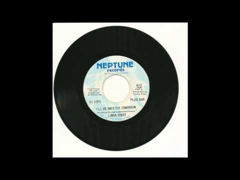 Linda Jones - I'll Be Sweeter Tomorrow - Neptune 17