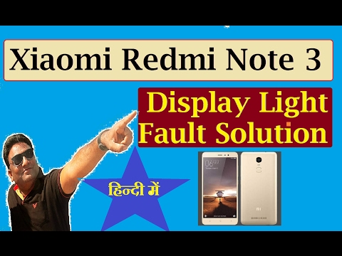 Xiaomi Redmi Note 3 Display Light Fault Solution In Hindi Maximum Technology
