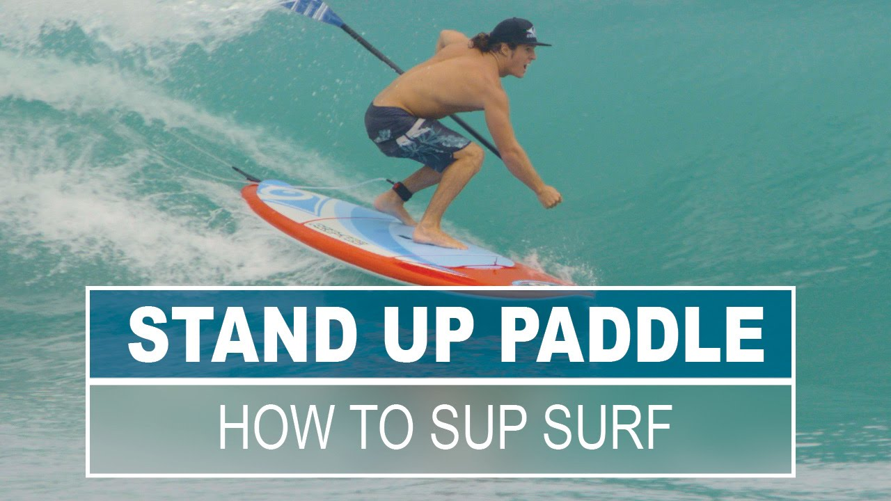 SUP Surfing 101 YouTube