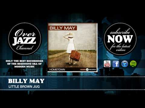 Billy May - Little Brown Jug