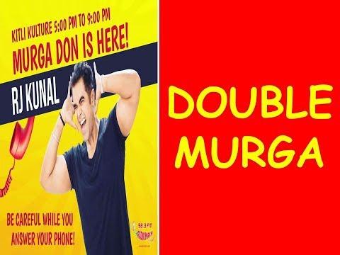 ||RJ KUNAL || MIRCHI MURGA ||DOUBLE MURGA!! ||