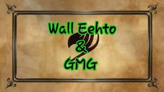 Fairy Tail - Dragon Mage Game: Wall Eehto Test & GMG