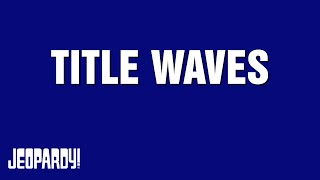 Title Waves Full Category With Hilarious Packers Clue Miss | JEOPARDY!