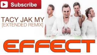 Effect - Tacy jak my [Extended Club Remix 2016]
