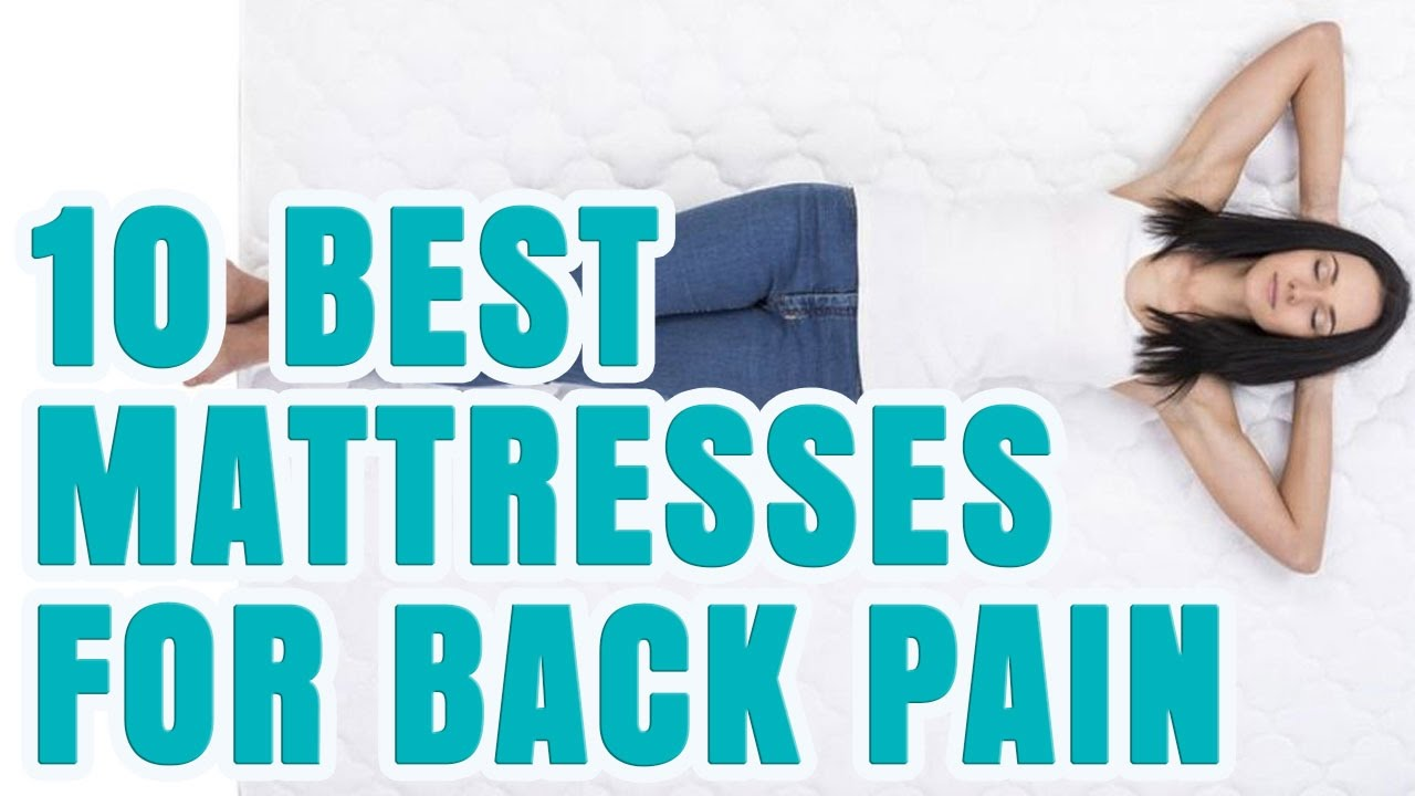 Best Mattress For Back Pain 2017