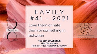#41 FAMILY - Love them or hate them or something in between... Episode 1 by The BEM Collective