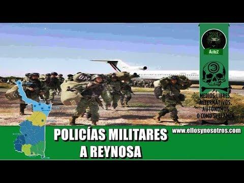 Llegan a Reynosa los primeros 400 Polic�as Militares para la nueva estrategia de seguridad