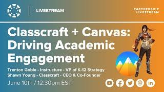 Classcraft + Canvas: Driving Academic Engagement