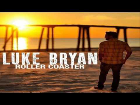 Luke Bryan   Roller Coaster