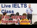 IELTS Live Class - Speaking - Lexical Resource