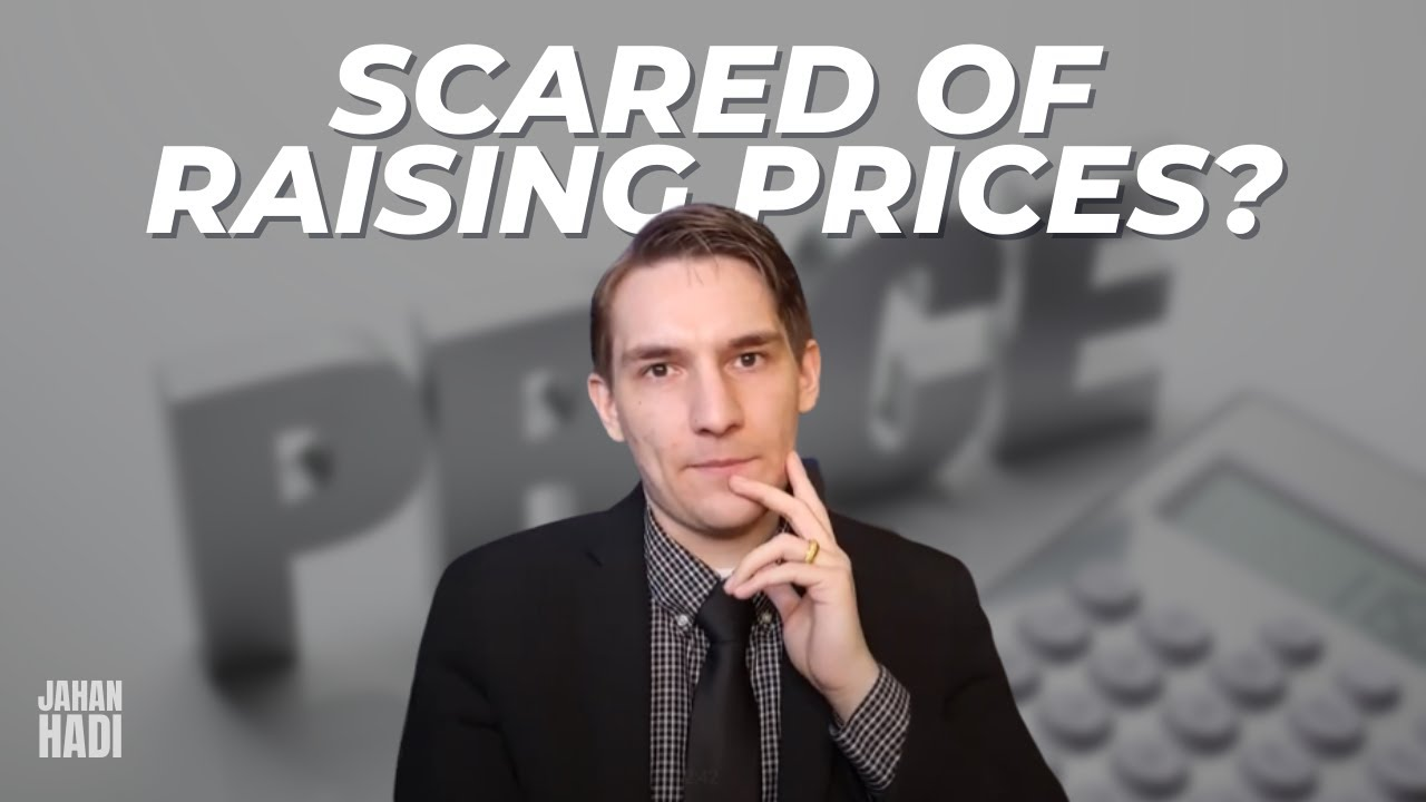 Overcome The Fear Of Raising Prices - Without Losing Clients