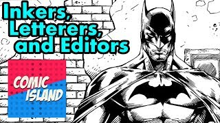 Inkers, Letterers, and Editors - A Look at the Overlooked
